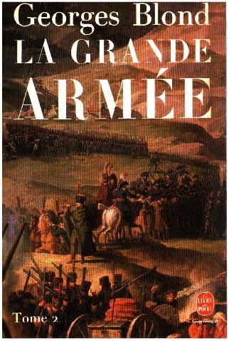 La Grande Armée, tome 2, 1804-1815 par Georges Blond