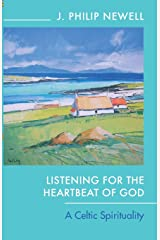Listening for the Heartbeat of God: A Celtic Spirituality Paperback