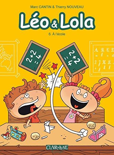 Léo et Lola - tome 6 A l'école (06)
