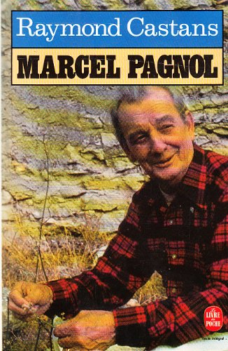 Marcel Pagnol : Biographie par Raymond Castans