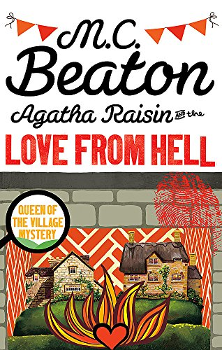 Agatha Raisin and the Love from Hell -