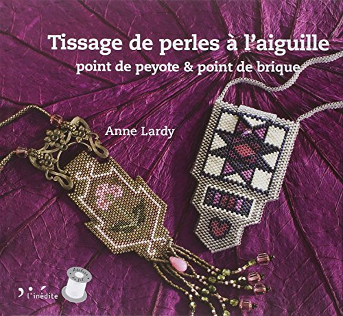 Tissage de perles  l'aiguille : Point de peyote & point de brique