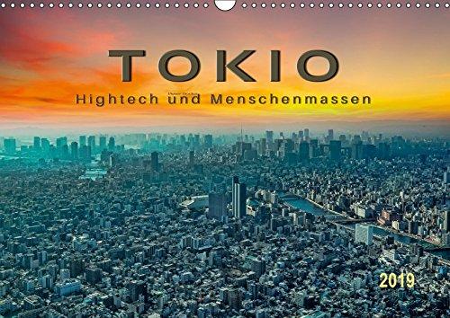 Tokio - Hightech und Menschenmassen (Wandkalender 2019 DIN A3 quer): Tokio, Spagat einer übervölkerten und engen Stadt zwischen Hightech und ... (Monatskalender, 14 Seiten ) (CALVENDO Orte)