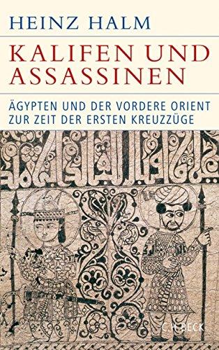 kalifen-und-assassinen-agypten-und-der-vordere-orient-zur-zeit-der-ersten-kreuzzuge-1074-1171-histor