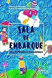 Sala de Embarque: Uma Experiência Pedagógica (Educação e Pedagogia) (Portuguese Edition)