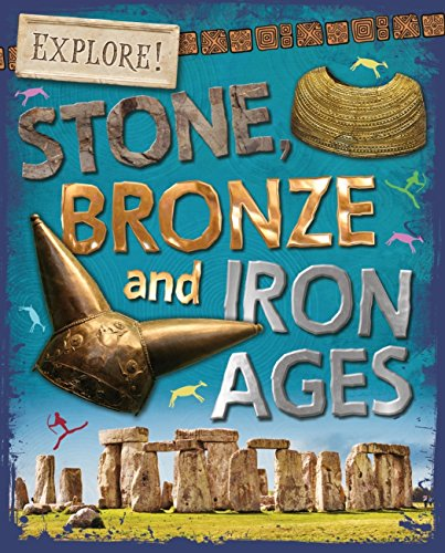 Stone, Bronze and Iron Ages (Explore! Book 18)