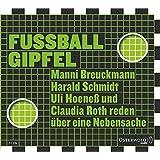 Fußballgipfel: Manni Breuckmann, Harald Schmidt, Uli Hoeneß und Claudia Roth reden über eine Nebensache: 3 CDs