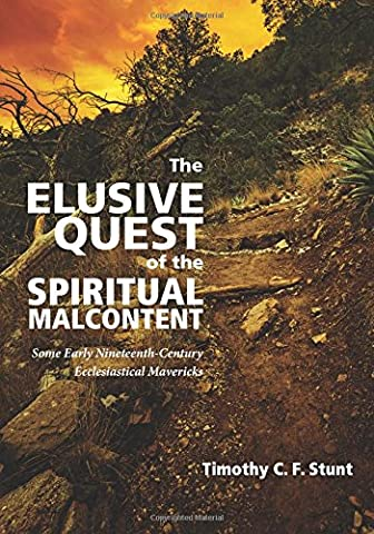 The Elusive Quest of the Spiritual Malcontent: Some Early Nineteenth-Century