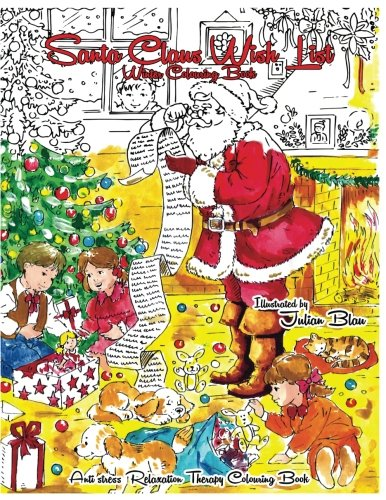 Santa Claus Wish List - Winter Colouring Book: Anti-stress Relaxation Therapy Colouring Book (for adults and children's): Volume 2 (The Christmas Magic) por Julian Blau