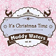 It's Christmas Time with Muddy Waters, Vol. 01