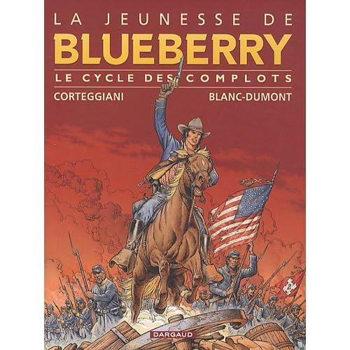 La Jeunesse de Blueberry - collection Magnum - tome 1 - Cycle des complots