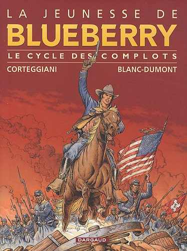 La Jeunesse de Blueberry - collection Magnum - tome 1 - Cycle des complots par Corteggiani François