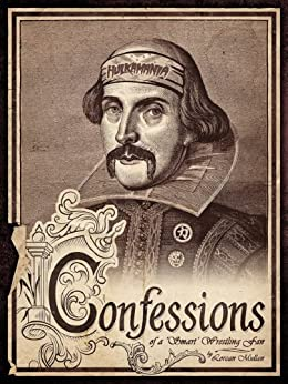 Confessions of a 'Smart' Wrestling Fan by [Mullan, Lorcan]