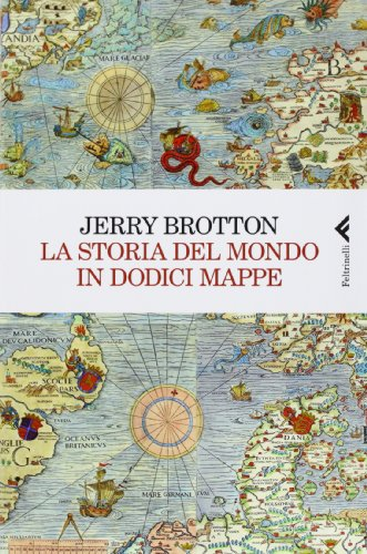 La storia del mondo in dodici mappe di Jerry Brotton