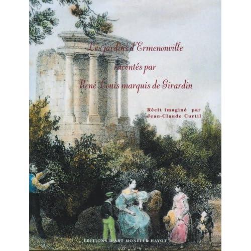 Les jardins d'Ermenonville racontés par René Louis marquis de Girardin