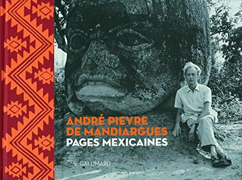 André Pieyre de Mandiargues. Pages mexicaines