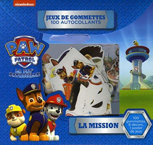 La mission - La Pat' Patrouille - Jeux de gommettes 100 autocollants
