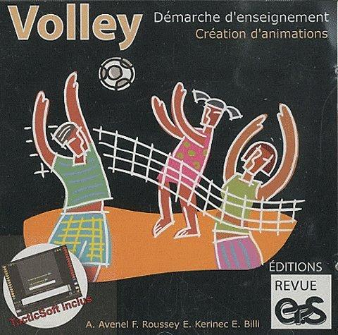Volley : démarche d'enseignement, création d'animations (1Cédérom)