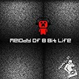 Melody of 8 Bit Life