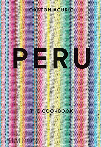 Peru : The Cookbook par Gaston Acurio