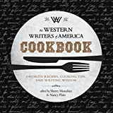 The Western Writers of America Cookbook: Favorite Recipes, Cooking Tips, and Writing Wisdom