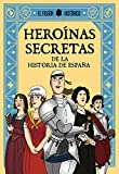 Heroínas secretas: De la historia de España (PLAN B)
