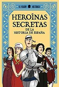 Heroínas secretas par  El Fisgón Histórico