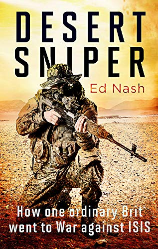 Desert Sniper: How One Ordinary Brit Went to War Against ISIS