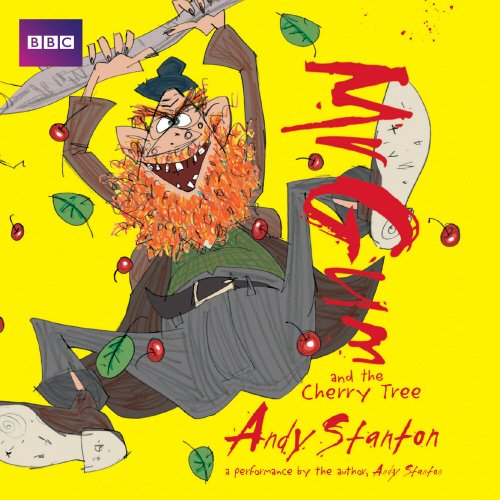 Mr Gum and the Cherry Tree: Performed and Read by Andy Stanton