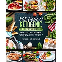 365 Days of Ketogenic Diet Recipes Cookbook: Healthy Cookbook for Everyday - Vegan, Pork, Eggs & Dairy, Beef, Desserts and More. (English Edition)