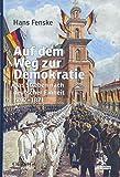 Auf dem Weg zur Demokratie: Das Streben nach deutscher Einheit 1792-1871 - Hans Fenske