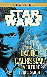 Star Wars: The Lando Calrissian Adventures by L. Neil Smith (1994-06-01)