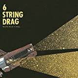 Songtexte von 6 String Drag - Roots Rock 'N' Roll