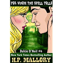For Whom The Spell Tolls (Dulcie O'Neil Book 6) (English Edition)