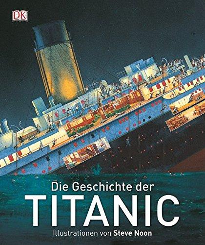 Die Geschichte der Titanic (Kinder-titanic)