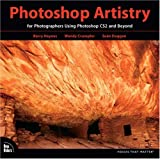 Photoshop Artistry: For Photographers Using Photoshop CS2 and Beyond (Voices That Matter)