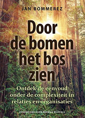 Door de bomen het bos zien (Dutch Edition)