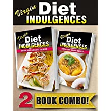 Virgin Diet Grilling Recipes and Virgin Diet Indian Recipes: 2 Book Combo (Virgin Diet Indulgences) (English Edition)