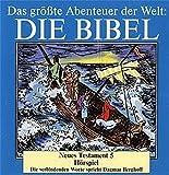 Die Bibel - Neues Testament CD 5: Auf See, Tochter des Jairus, Speisung der 5000, Jesus wandelt auf dem Meer