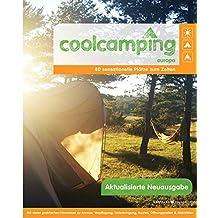Cool Camping Europa: 80 sensationelle Plätze zum Campen