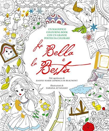 La Bella e la Bestia. Colouring book. Con poster por Fabiana Attanasio