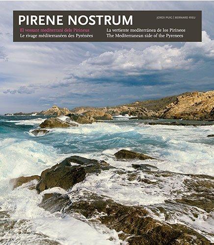 Pirene Nostrum: El vessant Mediterrani dels Pirineus: Le Rivage Mediterraneen Des Pyrenees (Sèrie 1)