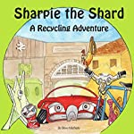Sharpie the Shard: A Recycling Adventure