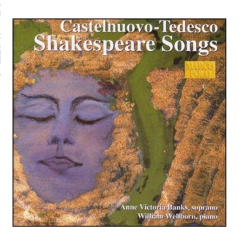 castelnuovo-tedesco-shakespeare-songs-by-anne-victoria-banks-2009-08-17