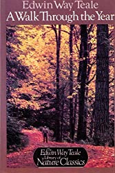 A Walk Through the Year (Library of Nature Classics) by Edwin Way Teale (1987-09-23)