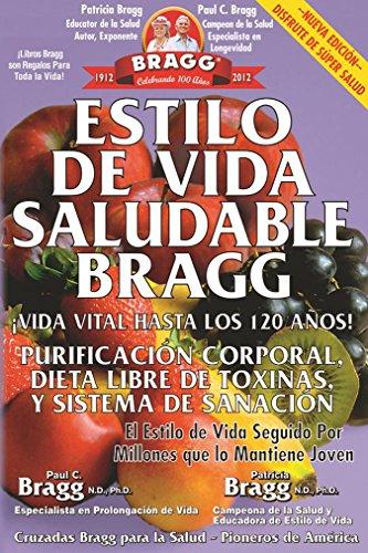 Estilo de Vida Saludable Bragg: Vida Vital Hasta Los 120 Anos! por Paul C. Bragg