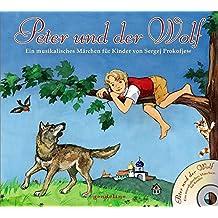 Peter und der Wolf + CD: Ein musikalisches Märchen für Kinder von Sergej Prokofjew
