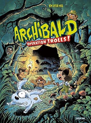 Archibald (3) : Opération trolls !