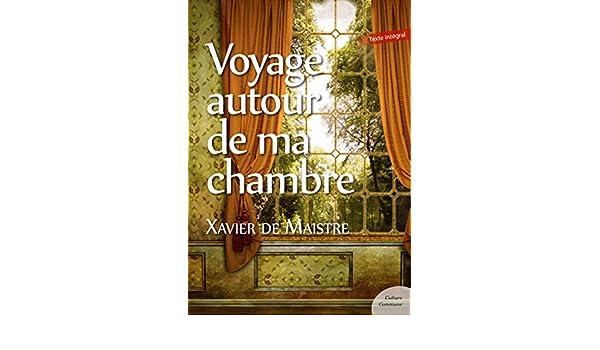 Voyage autour de ma chambre: Suivi de Expédition nocturne autour de ma chambre (French Edition)