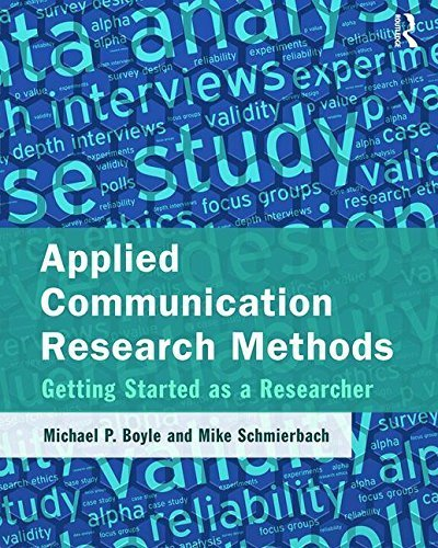 Applied Communication Research Methods: Getting Started as a Researcher by Michael Boyle (2015-07-08)